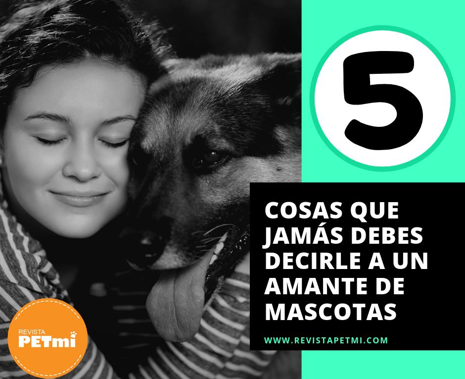 cosas que jamás debes decirle a un amante de mascotas (2)